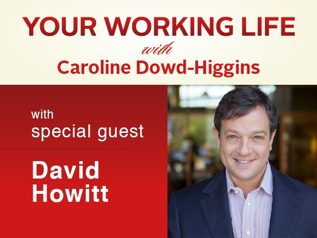 Your Working Life Podcast With David Howitt Caroline Dowd Higgins